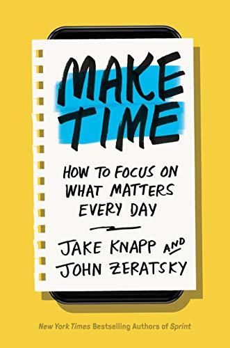 Make Time By Jake Knapp