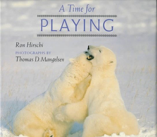 A Time for Playing By Ron Hirschi