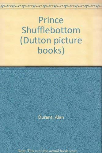 Prince Shufflebottom By Alan Durant