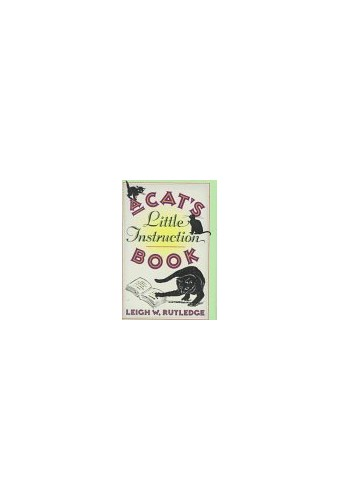Rutledge Leigh W. : Cat'S Little Instruction Book (HB) By Leigh W Rutledge