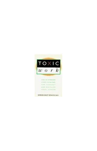 Toxic Work By Barbara Bailey Reinhold