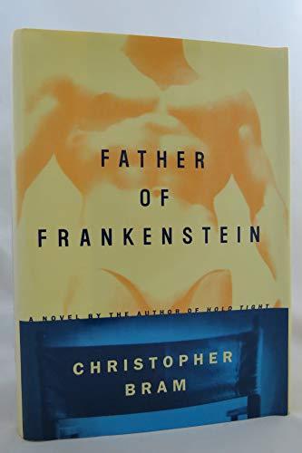 Father of Frankenstein By Christopher Bram