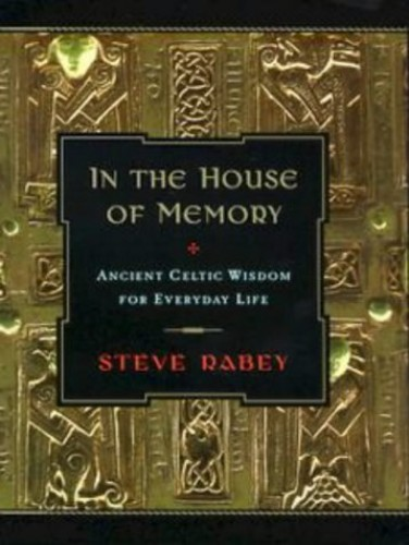 In the House of Memory By Steve Rabey