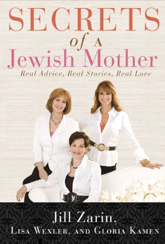 Secrets of a Jewish Mother By Jill Zarin