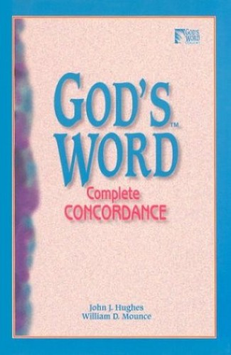 God's Word Complete Concordance By Edited by John J Hughes (University of the West of Scotland UK)