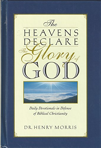 The Heavens Declare the Glory of God By Henry Morris