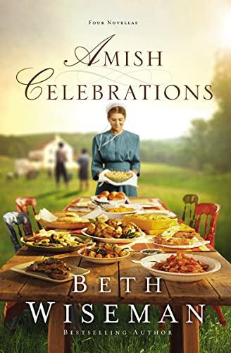 Amish Celebrations By Beth Wiseman