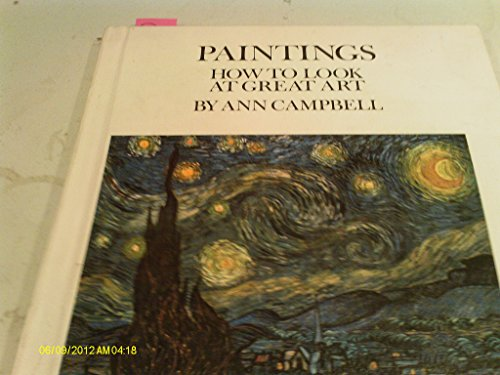 Paintings: How to Look at Great Art By Ann Campbell