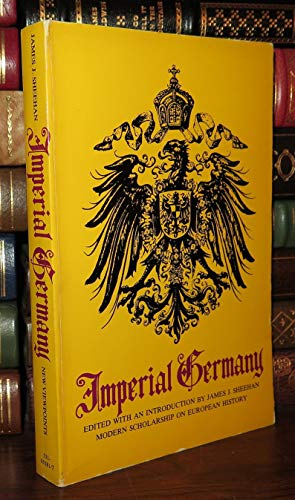 Imperial Germany (Modern Scholarship on European History) By James J. Sheehan