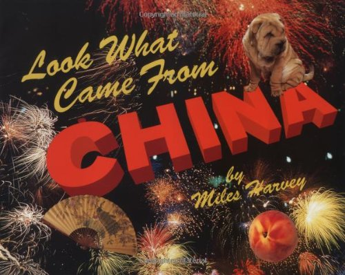 Look What Came from China By Miles Harvey