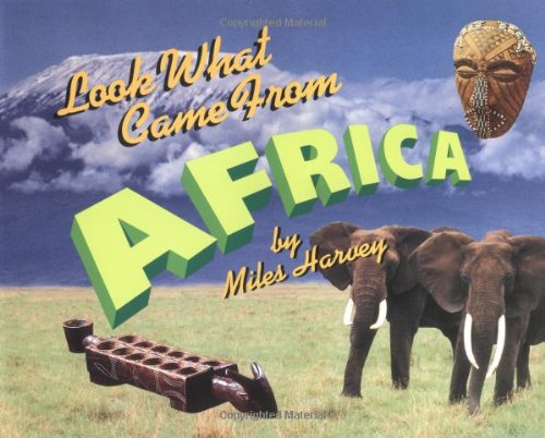 Look What Came from Africa By Miles Harvey