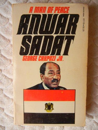 A Man of Peace, Anwar Sadat By George Carpozi