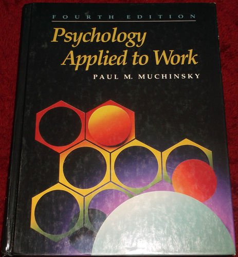 Psychology Applied to Work By Paul M. Muchinsky