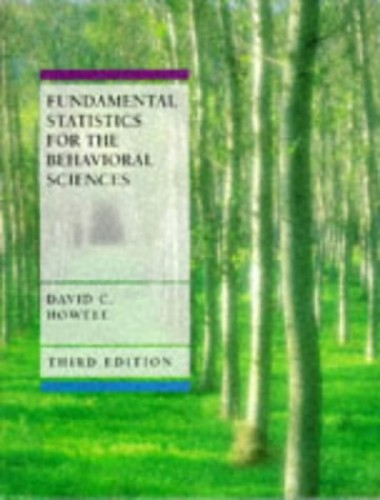 Fundamental Statistics for the Behavioral Sciences By David C. Howell