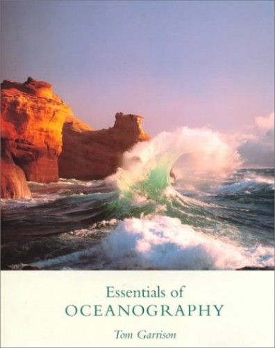The Essentials of Oceanography By Tom Garrison
