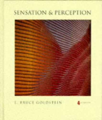 Sensation and Perception By E. Bruce Goldstein (University of Pittsburg, USA)