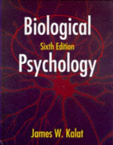 Biological Psychology By James W. Kalat