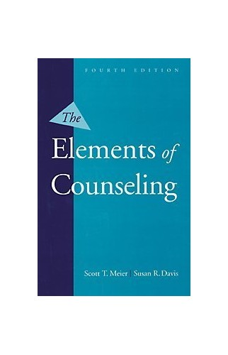 The Elements of Counseling By Scott T. Meier