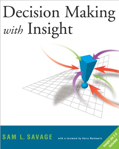 Decision Making with Insight By Sam L. Savage