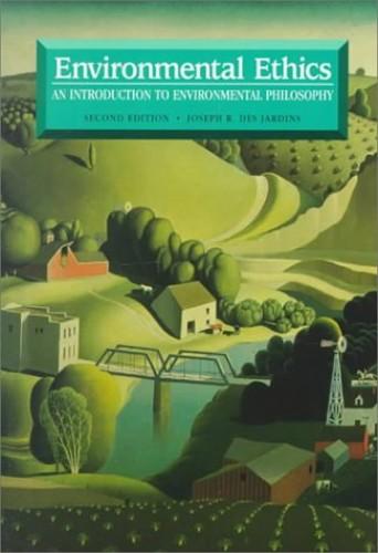 Environmental Ethics By Joseph R. DesJardins