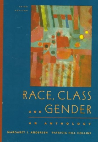 Race, Class and Gender By Margaret L. Andersen