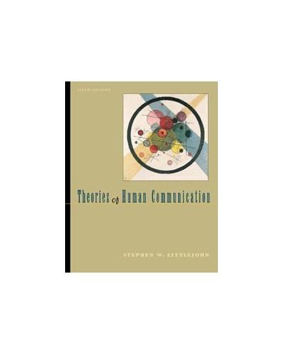 Theories of Human Communication By Stephen W. Littlejohn