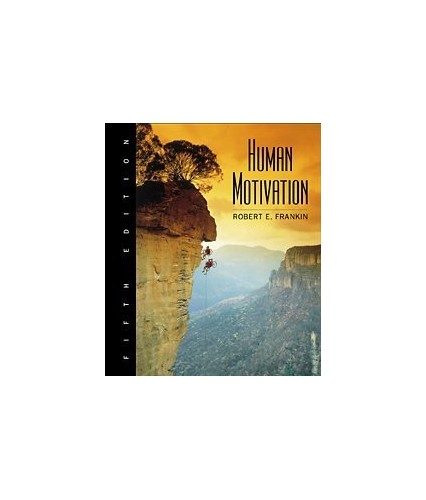 Human Motivation By Robert E. Franken