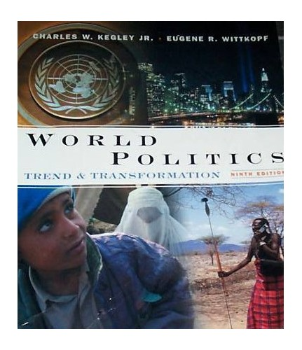 World Politics By Charles W. Kegley, Jr.
