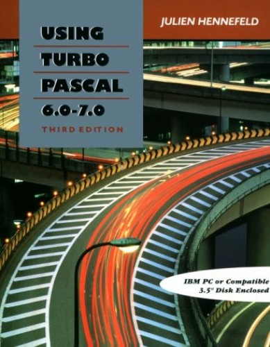 Using Turbo PASCAL 6.0-7.0 By Julien Hennefeld