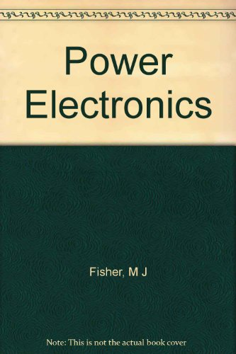 Power Electronics By M J Fisher