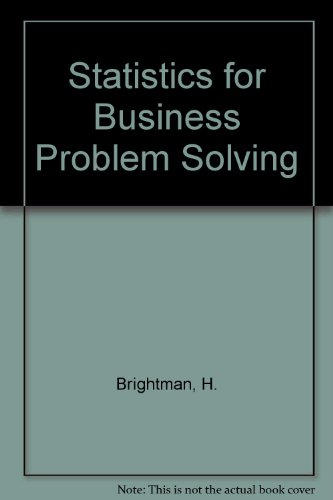 Statistics for Business Problem Solving By H. Brightman