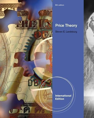 Price Theory and Applications, International Edition (with Economic Applications, InfoTrac 2-Semester Printed Access Card) By Steven E. Landsburg