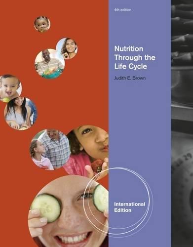 Nutrition Through the Life Cycle, International Edition By Maureen Murtaugh (University of Utah)