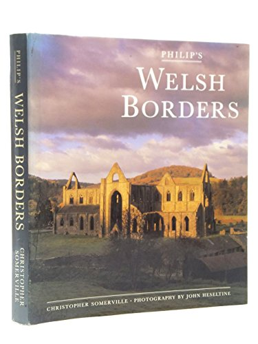 The Welsh Borders By Christopher Somerville