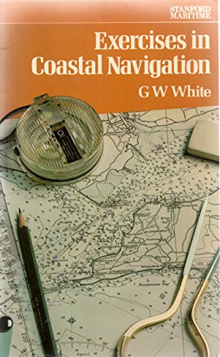 Exercises in Coastal Navigation By George W. White