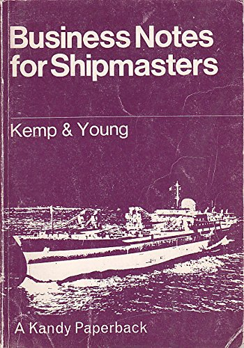 Business Notes for Shipmasters By John F. Kemp