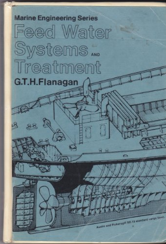 Feed Water Systems and Treatment by G.T.H. Flanagan