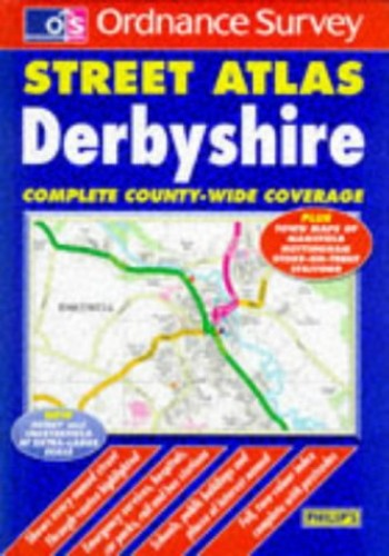 Ordnance Survey Derbyshire Street Atlas By George Philip & Son