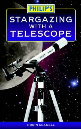 Philip's Stargazing with a Telescope By Robin Scagell