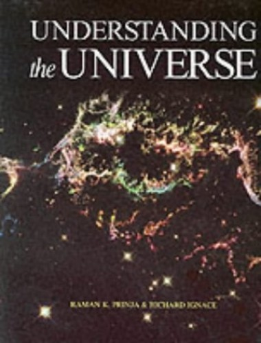 Understanding the Universe By Raman Prinja