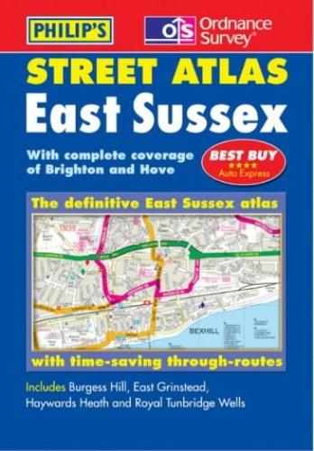 Ordnance Survey/Philip's Street Atlas East Sussex By Author