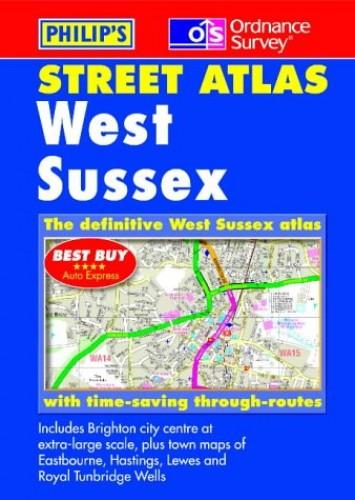 Ordnance Survey/Philip's Street Atlas West Sussex