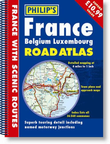 France Belguim Luxembourg Road Atlas By Philip's Maps and Atlases