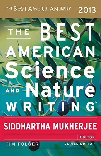 The Best American Science and Nature Writing 2013 By Siddhartha Mukherjee