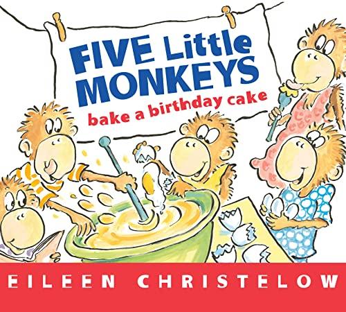 Five Little Monkeys Bake a Birthday Cake By Eileen Christelow