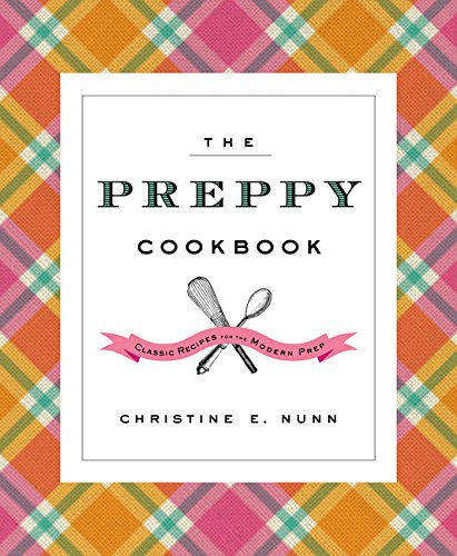 The Preppy Cookbook By Christine E Nunn