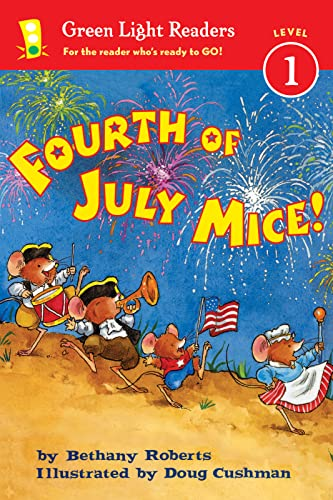 Fourth of July Mice!: Green Light Readers: Level 1 By Bethany Roberts
