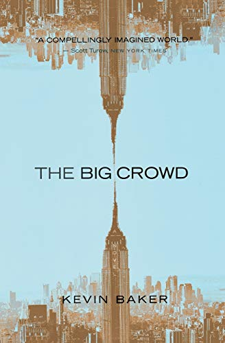 The Big Crowd By Kevin Baker