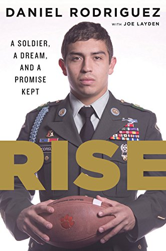 Rise: A Soldier, a Dream, and a Promise Kept By By (author)