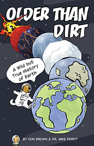 Older Than Dirt: A Wild but True History of Earth By ,Michael Perfit